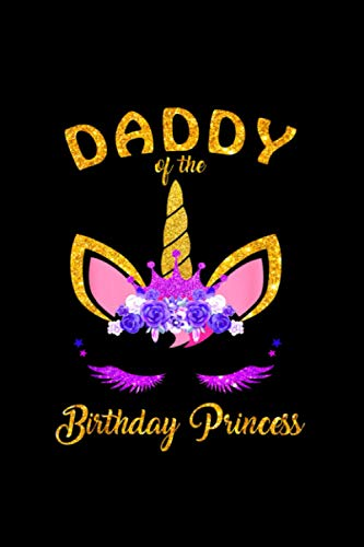Daddy of the Birthday Princess Unicorn Girl Outfit Notebook College Ruled 6x9 inch 114 pages