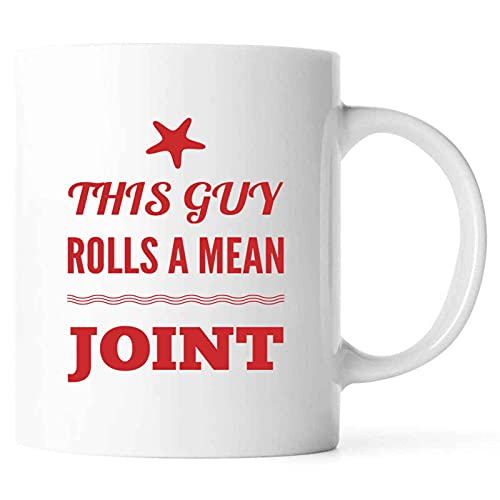 Funny This Guy Rolls a Mean Joint Present For Birthday,Anniversary,Sweetest Day 11 Oz White Coffee Mug