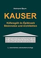 Kauser: Koefaragók és Èpitészek / Steinmetze und Architekten