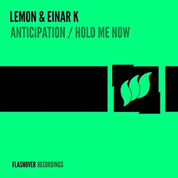 Anticipation / Hold Me Now