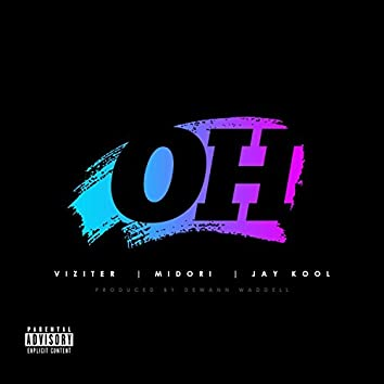 Oh (feat. Midori & Jay Kool)