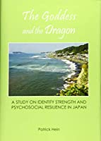 The Goddess and the Dragon: A Study on Identity, Strength and Psychosocial Resilience in Japan
