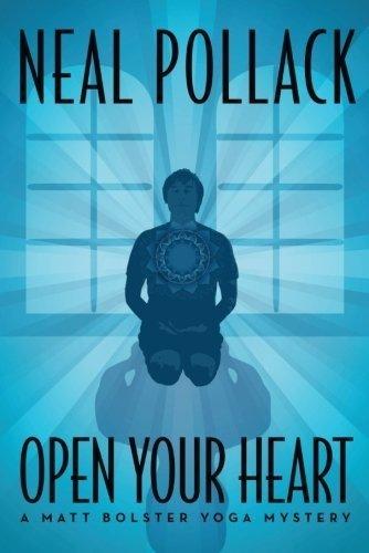 Open Your Heart (A Matt Bolster Yoga Mystery Book 2) (English Edition)