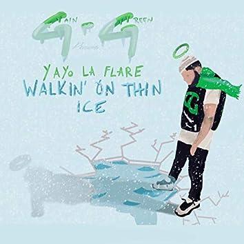 Walkin' on Thin Ice