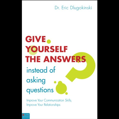 Give Yourself the Answers Instead of Asking Questions audiobook cover art