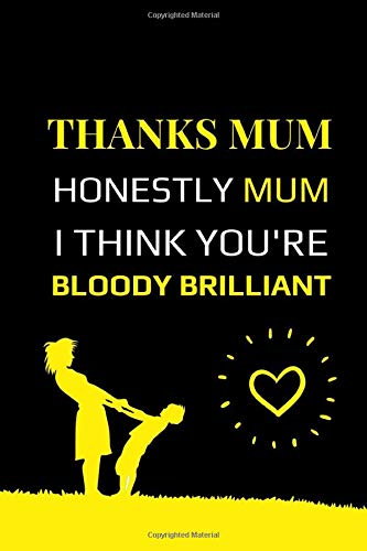 Thanks Mum Honestly Mum I Think You're Bloody Brilliant: Fishing Notebook Journal, The Essential Accessory For The Tackle Box, Record GPS Fishing ... Size, Track Weather, Barometer, Air Temp,
