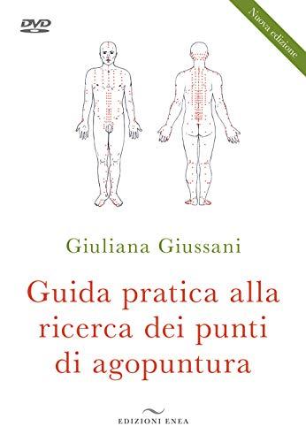 Guida pratica alla ricerca dei punti di agopuntura. Nuova ediz. Con DVD...