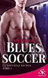 Blues Soccer, tome 1 : La nouvelle recrue par H.R.