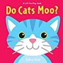 Do Cats Moo?: A Lift-the-Flap Book