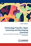 Technology Transfer, Open Licensing and Developing Countries: Open Source Software and Open Science as Tools for Development