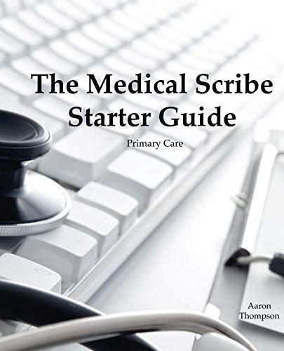 The Medical Scribe Starter Guide