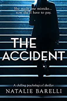 The Accident: A chilling psychological thriller by [Natalie Barelli]