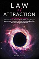 Law of Attraction: 2 in 1: Advanced Law of Attraction & LOA Habits. Everything you Need to Know. The Key to Manifest Your Desires and Attract the Life you Have Always Wanted.