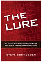 Cengage THE LURE is the true, riveting story of how Russian hackers who mocked the inability of the FBI to catch them, were caught by an FBI lure designed toappeal to their egos and their greed.