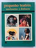 PEQUEÑO TEATRO: MARIONETAS Y DISFRACES