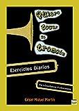 QUIERO TOCAR EL TROMBÓN: EJERCICIOS DIARIOS