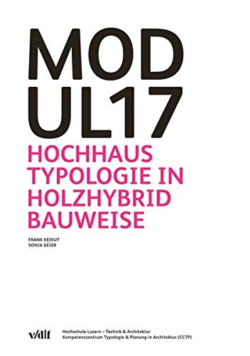 Modul17: Hochhaustypologie in Holzhybridbauweise