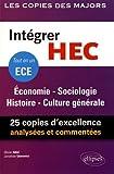 Intégrer HEC – ECE – Économie - Sociologie - Histoire - Culture générale