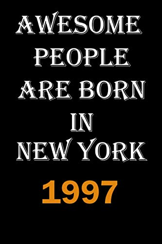 Awesome people are born in New York 1997 Notebook | Gift For People Born in New York 1997: Lined Notebook / Journal Gift, 110 Pages, 6x9, Soft Cover, Matte Finish