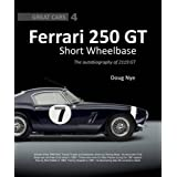 Ferrari 250 GT Short Wheel Base: The Autobiography of 4119GT (Great Cars) by Doug Nye(2015-11-15)
