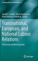 Transnational, European, and National Labour Relations: Flexicurity and New Economy (Europeanization and Globalization, 4)
