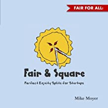 Fair and Square: Perfect Equity Splits for Startups