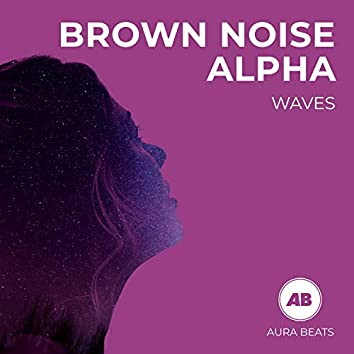 Brown Noise Alpha Waves