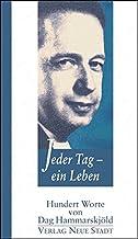 Jeder Tag - ein Leben: Hundert Worte von Dag Hammarskjöld: Hundert Worte von Dag Hammarskjld