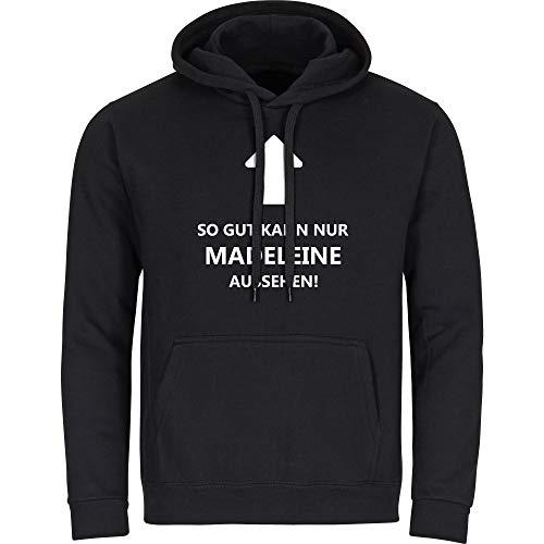 Multifanshop Kapuzen Sweatshirt So gut kann nur Madeleine Aussehen! schwarz Herren Gr. S bis 2XL, Größe:L