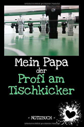 Mein Papa der Profi am Tischkicker: Familie | Freunde | Verwandtschaft | Hobby | Beruf | Notizbuch | Tagebuch | Geschenk | Punkte Raster!! | ca. DIN A5