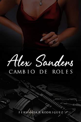 Alex Sanders: cambio de roles de Fernanda R. Rodriguez