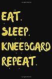 Eat Sleep Kneeboard Repeat: Personalized Cute Fun Journal Notebook 120...