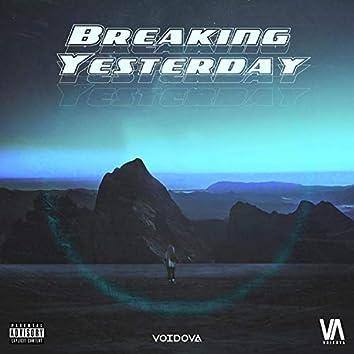 Breaking Yesterday