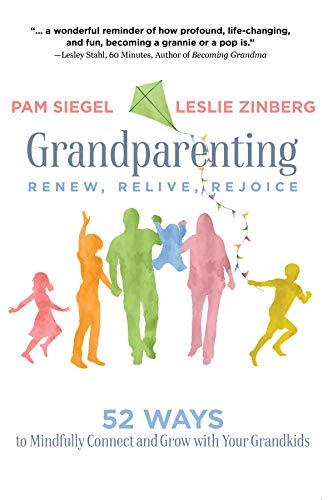 Grandparenting: Renew, Relive, Rejoice by Leslie Zinberg & Pam Siegel ebook deal