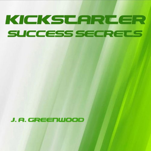 Kickstarter Success Secrets audiobook cover art