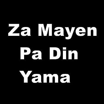 Za Mayen Pa Din Yama