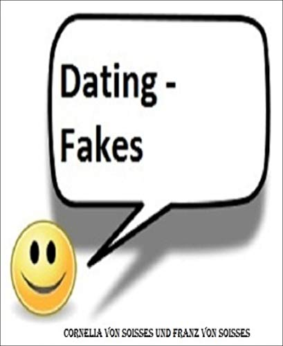 Dating - Fakes: Chats und Singlebörsen (German Edition)