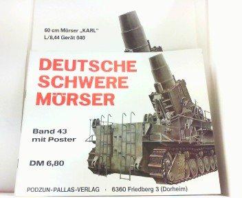 Deutsche Schwere Mörser. Waffen-Arsenal Band 43. MIT Poster.