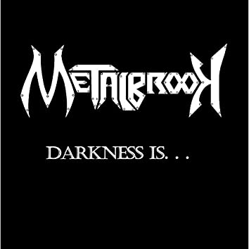 Darkness Is...