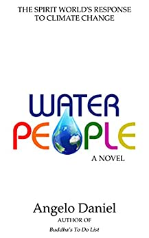 Water People: The Spirit World's Response to Climate Change by [Angelo Daniel]