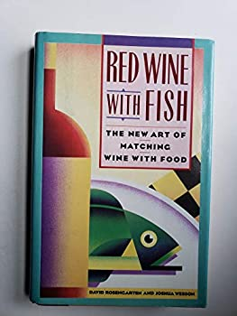 Red Wine With Fish: The New Art of Matching Wine With Food 0671662082 Book Cover