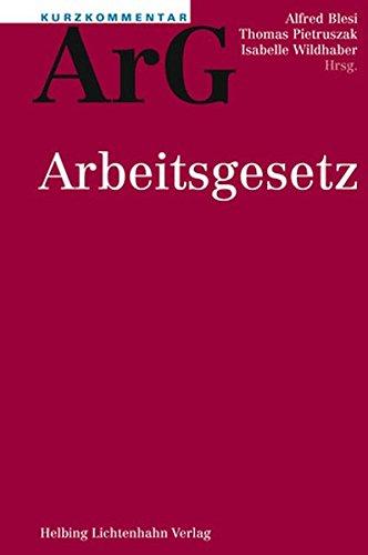 Kurzkommentar ArG: Arbeitsgesetz (Kurzkommentar /Petit commentaire)