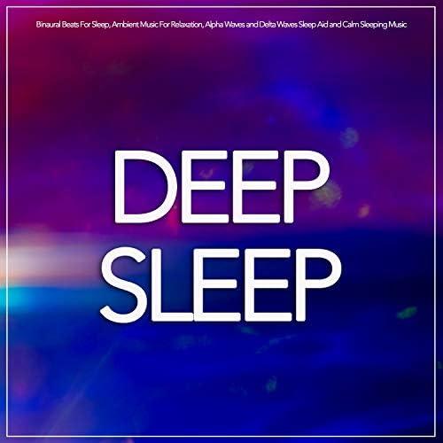 Sleeping Music, Binaural Beats Sleep & Deep Sleep Music Experience