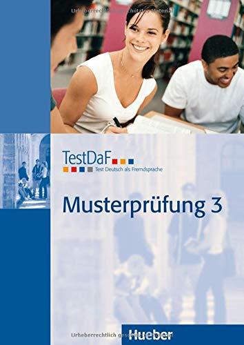 TestDaF Musterprüfung 3: Test Deutsch als Fremdsprache.Deutsch als Fremdsprache / Heft mit Audio-CD