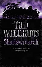 Shadowmarch: Shadowmarch Trilogy Book One (Shadowmarch Quartet) by Tad Williams (2006-03-02)