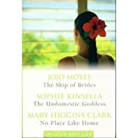 Of Love and Life: The Ship of Brides / The Undomestic Goddess / No Place Like Home 0276429982 Book Cover