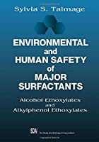 Environmental and Human Safety of Major Surfactants: Alcohol Ethoxylates and Alkylphenol Ethoxylates