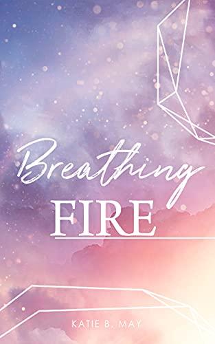Breathing Fire (Starkeeper-Saga 2)