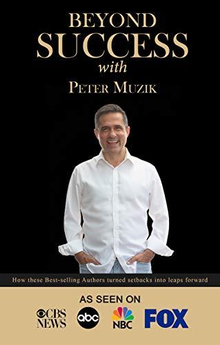 Beyond Success with Peter Muzik (English Edition)