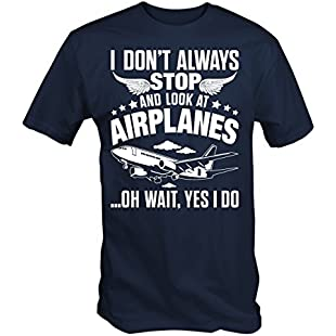 6TN Mens I Don't Always Stop And Look At Airplanes T Shirt (Large)
